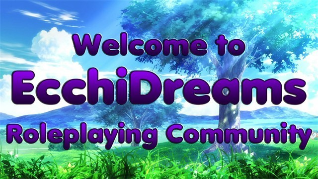 Welcome to EcchiDreams Roleplaying Community